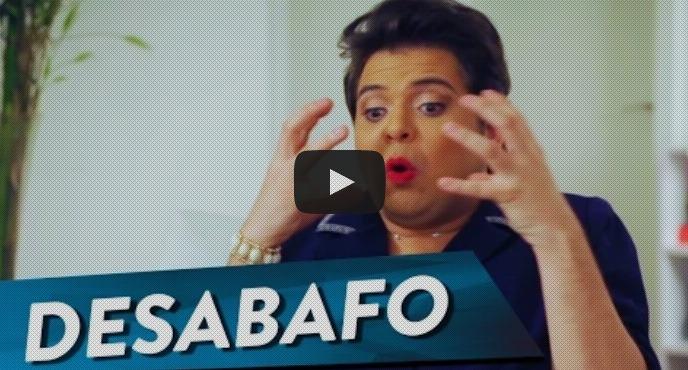 Desabafo de Dilma sobre manifestações