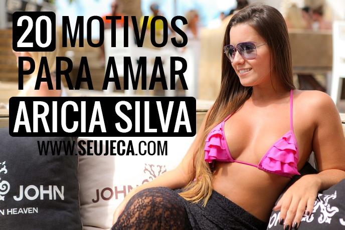 20 belos motivos para amar Aricia Silva