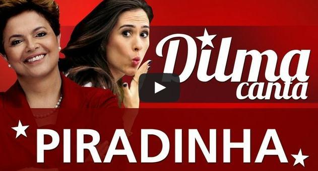 Dilma Rousseff cantando Piradinha